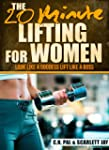 The 20 Minute Lifting For Women: Look...
