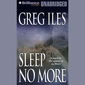 Sleep No More | [Greg Iles]