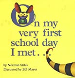 img - for On My Very First Day of School I Met... book / textbook / text book