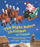 Clement C. Moore The Night Before Christmas in Crochet: The Complete Poem with Easy-to-Make Amigurumi Characters