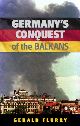 Gerald Flurry - Germany's Conquest of the Balkans (English Edition)