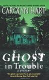 Ghost in Trouble (0061915025) by Hart, Carolyn