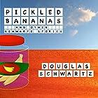 Pickled Bananas and Other Schwartz Stories Hörbuch von Douglas Schwartz Gesprochen von: Seth Paul