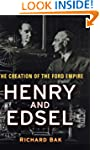 Henry and Edsel: The Creation of the...
