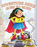 img - for Adventure Annie Goes to Work book / textbook / text book