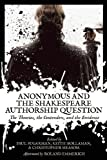 Anonymous and the Shakespeare Authorship Question: The Theories, the Contenders, and the Evidence