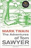 The Adventures of Tom Sawyer: 135th Anniversary Edition (Mark Twain Library)