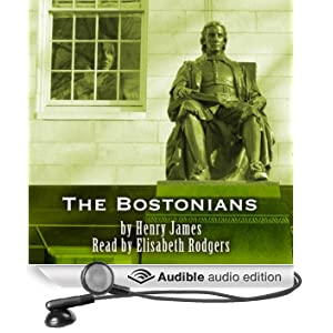 The Bostonians (Unabridged)