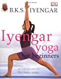 Iyengar Yoga for Beginners (1405317388) by B.K.S. Iyengar