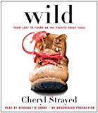 Wild: From Lost to Found on the Pacific Crest Trail (Oprahs Book Club 2.0) by Strayed, Cheryl (Unabridged Edition) [AudioCD(2012)]
