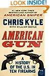 American Gun: A History of the U.S. i...