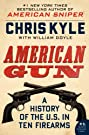 American Gun: A History of the U.S....
