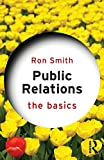 Public Relations: The Basics (0415675839) by Smith, Ron