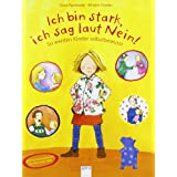 Ich bin stark, ich sag laut Nein!: So werden Kinder selbstbewusstvon &#34;Susa Apenrade&#34;