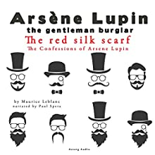 The Red Silk Scarf (The Confessions Of Arsène Lupin 5) Audiobook by Maurice Leblanc Narrated by Paul Spera