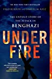 img - for Under Fire: The Untold Story of the Attack in Benghazi by Fred Burton (2014-09-09) book / textbook / text book