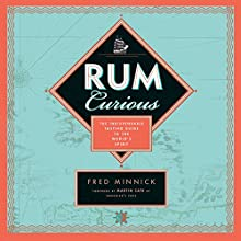Rum Curious: The Indispensable Tasting Guide to the World's Spirit Audiobook by Fred Minnick Narrated by Nick Sullivan
