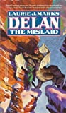 Delan the Mislaid (Children of the Triad) (0886773253) by Marks, Laurie J.