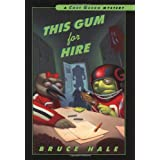 This Gum for Hire: A Chet Gecko Mystery ~ Bruce Hale