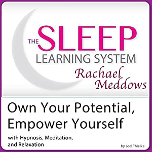 Own Your Potential, Empower Yourself: Hypnosis, Meditation, Relaxation Speech