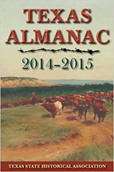 Texas Almanac 2014–2015 by Ms. Elizabeth Cruce Alvarez and Robert Plocheck