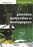 echange, troc Philippe Guillet - Le guide des piscines naturelles et écologiques