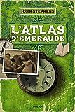 echange, troc John Stephens - L'atlas d'émeraude t. 1
