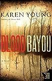 Blood Bayou: A Novel