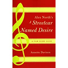 Alex North's A Streetcar Named Desire: A Film Score Guide (Scarecrow Film Score Guides)