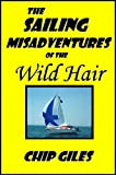 Sailing Misadventures of the Wild Hair