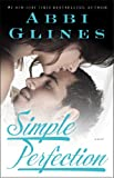 Simple Perfection: A Novel