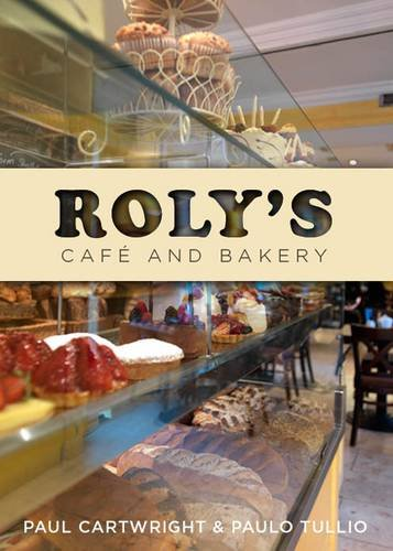 Roly's Cafe and Bakery by Paolo Tullio, Paul Cartwright, Hugh Hyland