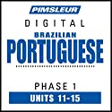 Portuguese (Brazilian) Phase 1, Unit 11-15: Learn to Speak and Understand Brazilian Portuguese with Pimsleur Language Programs Audiobook by  Pimsleur Narrated by  Pimsleur