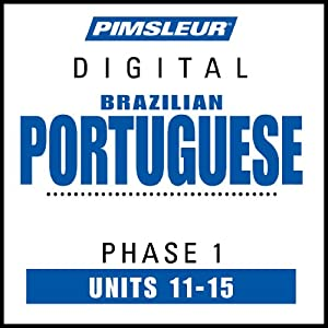 Portuguese (Brazilian) Phase 1, Unit 11-15 Audiobook