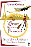 img - for The Wander Woman's Phrasebook: How to Meet or Avoid People in Three Romance Languages book / textbook / text book