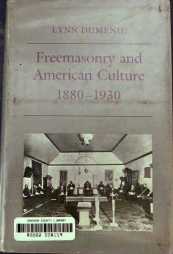 Freemasonry and American Culture, 1880-1930 (Princeton Legacy Library)