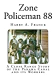 img - for Zone Policeman 88: A Close Range Study of the Panama Canal and its Workers (Classic Travelogues) book / textbook / text book