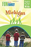 Fun with the Family Michigan, 7th: Hundreds of Ideas for Day Trips with the Kids (Fun with the Family Series)
