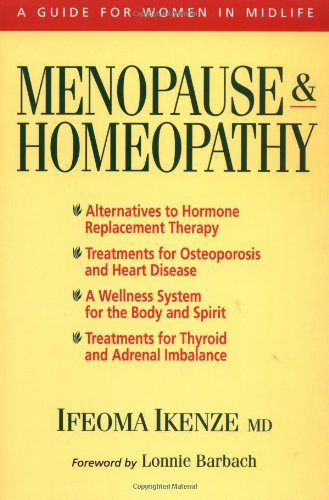 Menopause and Homeopathy: A Guide for Women in Midlife, Ikenze M.D., Ifeoma