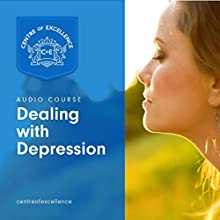 Dealing with Depression Audiobook by  Centre of Excellence Narrated by Brian Greyson