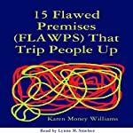15 Flawed Premises (FLAWPS) That Trip People Up | Karen Money Williams
