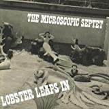 echange, troc The Microscopic Septet - Lobster Leaps In