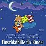 Einschlafhilfe für Kinder: Einschlafgeschichte mit integrierten Entspannungsübungen (P & A Methode) | Franziska Diesmann,Torsten Abrolat