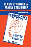 img - for Class Struggle or Family Struggle?: The Lives of Women Factory Workers in South Korea book / textbook / text book