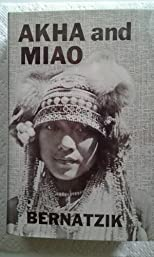 Akha and Miao: Problems of Applied Ethnography in Farther India