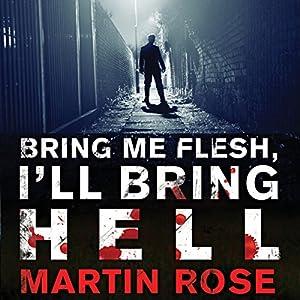 Bring Me Flesh, I'll Bring Hell Audiobook