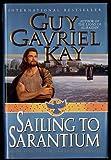 Sailing to Sarantium (0061051276) by Kay, Guy Gavriel