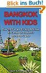 Bangkok With Kids: Over 100 Fun and E...