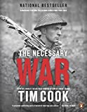 The Necessary War, Vol. 1: Canadians Fighting The Second World War:1939-1943