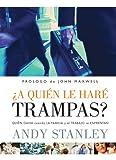 A Quien Le Hare Trampas? (Para Que el Mundo Sepa) (Spanish Edition) (0789913488) by Andy Stanley